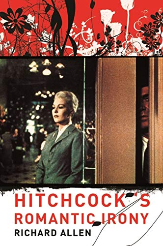 9780231135740: Hitchcock's Romantic Irony (Film and Culture Series)