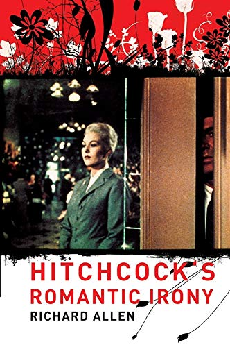 9780231135757: Hitchcock's Romantic Irony (Film and Culture Series)