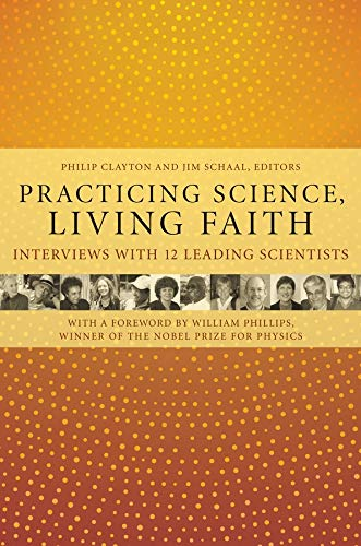 9780231135764: Practicing Science, Living Faith: Interviews with Twelve Leading Scientists (Columbia Series in Science and Religion)