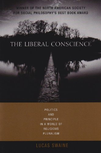 9780231136051: The Liberal Conscience: Politics and Principle in a World of Religious Pluralism