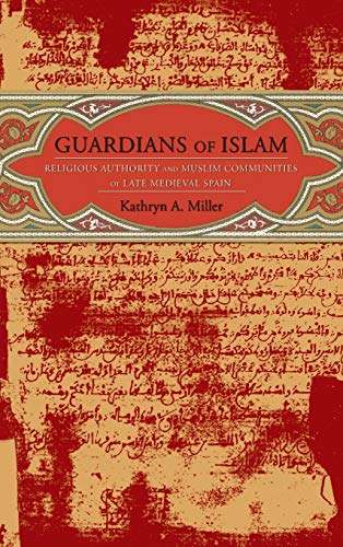 9780231136129: Guardians of Islam: Religious Authority and Muslim Communities of Late Medieval Spain