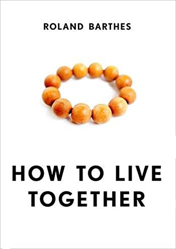 9780231136174: How to Live Together: Novelistic Simulations of Some Everyday Spaces (European Perspectives: A Series in Social Thought and Cultural Criticism)