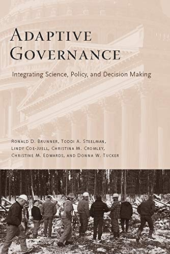 Adaptive Governance: Integrating Science, Policy, and Decision: Brunner, Ronald, Edwards,