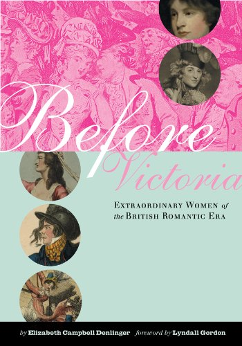 9780231136303: Before Victoria: Extraordinary Women of the British Romantic Era