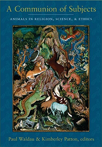 9780231136426: A Communion of Subjects: Animals in Religion, Science, and Ethics