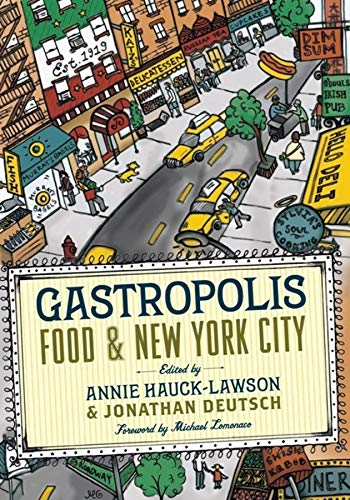 Gastropolis: Food and New York City (Arts: Annie Hauck-Lawson; Jonathan