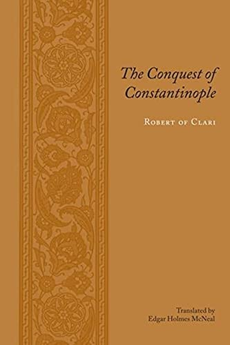 The Conquest of Constantinople (Records of Western Civilization Series): Clari, Robert of