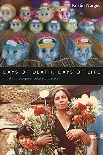 9780231136884: Days of Death, Days of Life: Ritual in the Popular Culture of Oaxaca