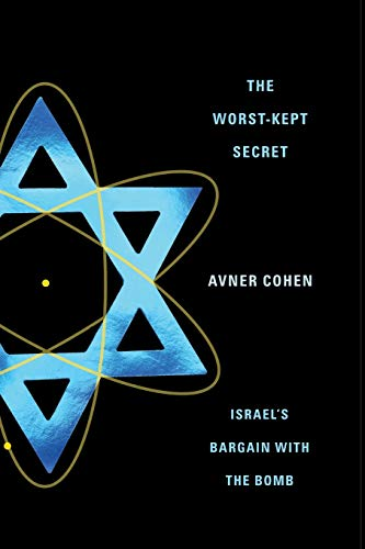 9780231136990: The Worst-Kept Secret: Israel's Bargain with the Bomb