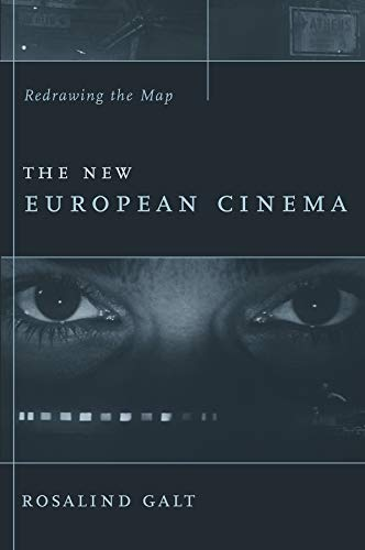 The New European Cinema: Redrawing the Map (Film and Culture Series): Galt, Rosalind