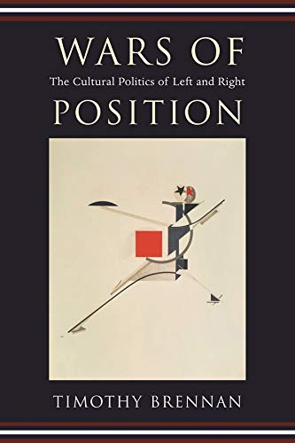 9780231137300: Wars of Position: The Cultural Politics of Left and Right