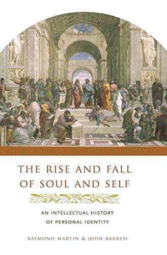 9780231137447: Rise And Fall of Soul And Self: An Intellectual History of Personal Identity