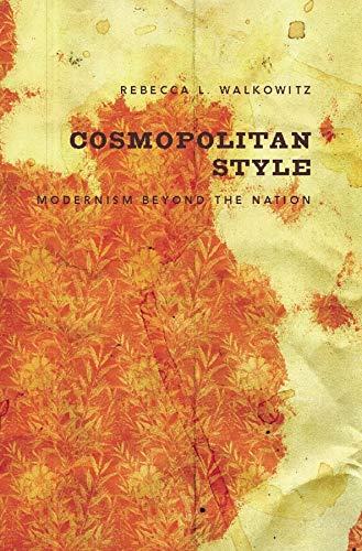 9780231137515: Walkowitz, R: Cosmopolitan Style - Modernism Beyond the Nati: Modernism Beyond the Nation