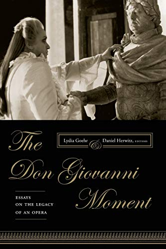 9780231137553: The Don Giovanni Moment: Essays on the Legacy of an Opera (Columbia Themes in Philosophy, Social Criticism, and the Arts)