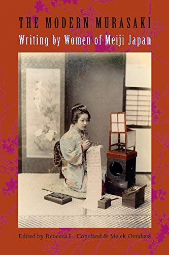 The Modern Murasaki: Writing by Women of Meiji Japan (Hardback)