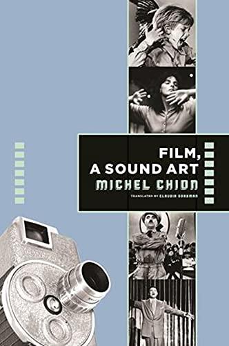 9780231137768: Film, a Sound Art (Film and Culture Series)
