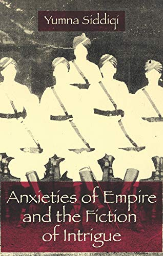 9780231138086: Anxieties of Empire and the Fiction of Intrigue
