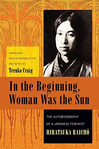 In the Beginning, Woman Was the Sun: Hiratsuka, Raicho