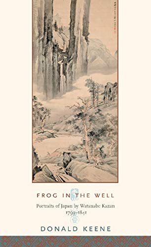9780231138260: Frog in the Well: Portraits of Japan by Watanabe Kazan, 1793-1841 (Asia Perspectives)