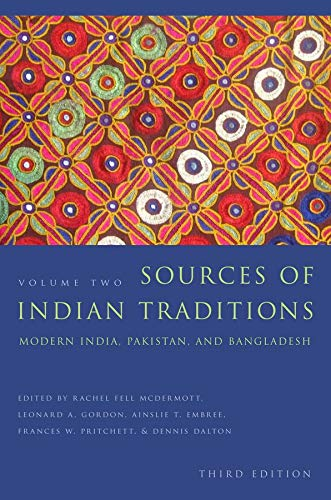9780231138307: Sources of Indian Traditions: Modern India, Pakistan, and Bangladesh (Introduction to Asian Civilizations)