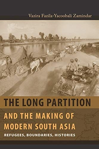 9780231138475: The Long Partition and the Making of Modern South Asia: Refugees, Boundaries, Histories (Cultures of History)
