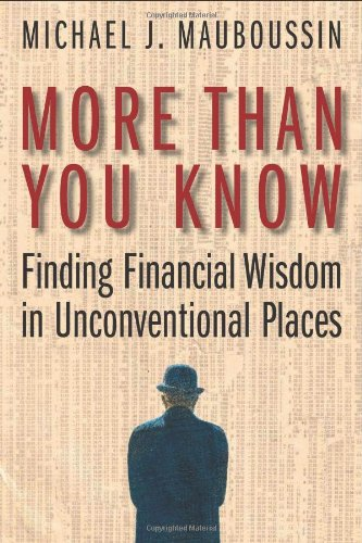 9780231138703: More Than You Know: Finding Financial Wisdom in Unconventional Places