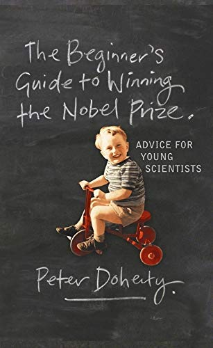 9780231138963: Beginner's Guide to Winning the Nobel Prize: A Life in Science
