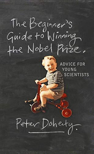 9780231138970: The Beginner's Guide To Winning The Nobel Prize: A Life in Science