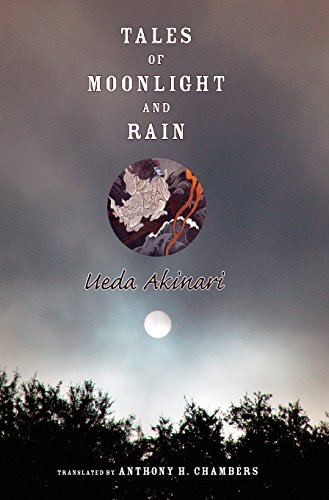 9780231139120: Tales of Moonlight And Rain: A Study And Translation by Anthony H. Chambers