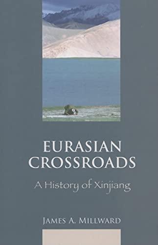 9780231139243: Eurasian Crossroads: A History of Xinjiang