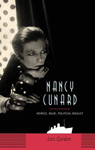 9780231139380: Nancy Cunard: Heiress, Muse, Political Idealist