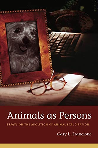 9780231139519: Animals as Persons: Essays on the Abolition of Animal Exploitation