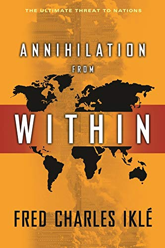 9780231139526: Annihilation from Within: The Ultimate Threat to Nations