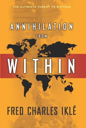 9780231139533: Annihilation from Within: The Ultimate Threat to Nations