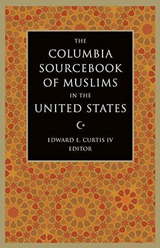 9780231139564: The Columbia Sourcebook of Muslims in the United States