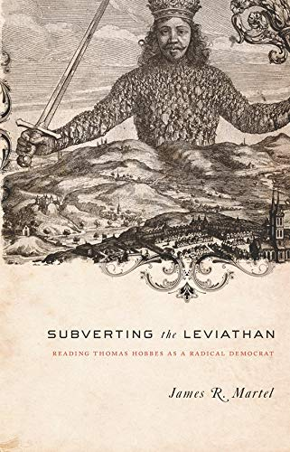 9780231139847: Subverting the Leviathan: Reading Thomas Hobbes As a Radical Democrat
