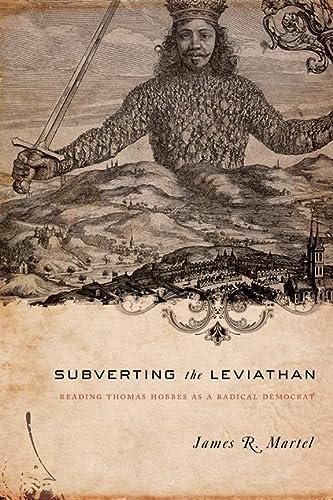 9780231139847: Subverting the Leviathan: Reading Thomas Hobbes as a Radical Democrat