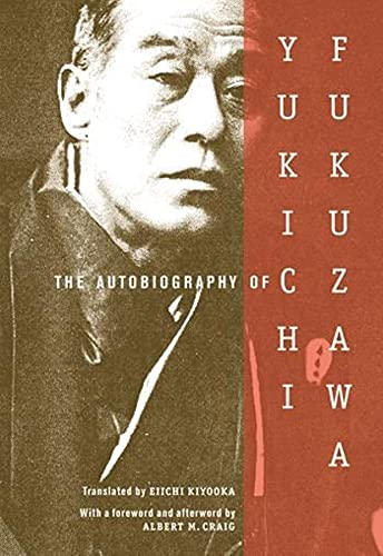 The Autobiography of Yukichi Fukuzawa: Yukichi Fukuzawa