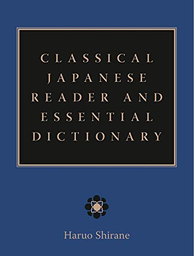 9780231139908: Classical Japanese Reader and Essential Dictionary