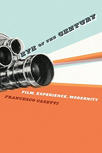 9780231139953: Eye of the Century: Film, Experience, Modernity (Film and Culture Series)