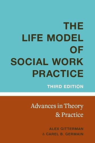 9780231139984: The Life Model of Social Work Practice: Advances in Theory and Practice