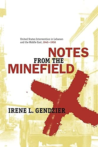 9780231140119: Notes from the Minefield: United States Intervention in Lebanon, 1945-1958 (History and Society of the Modern Middle East)
