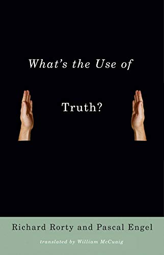 9780231140140: What's the Use of Truth?