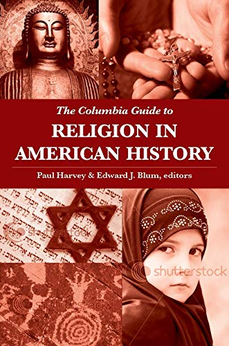 9780231140201: The Columbia Guide to Religion in American History (Columbia Guides to American History and Cultures)