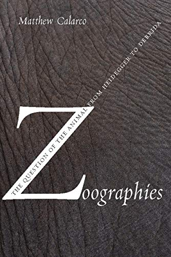9780231140225: Zoographies: The Question of the Animal from Heidegger to Derrida