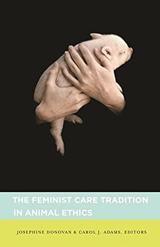 9780231140386: The Feminist Care Tradition in Animal Ethics: A Reader