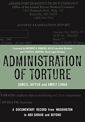 Administration of Torture: A Documentary Record from Washington to Abu Ghraib and Beyond (Hardback)...
