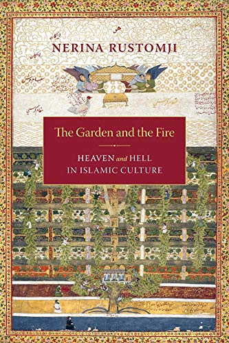 9780231140843: The Garden and the Fire – Heaven and Hell in Islamic Culture