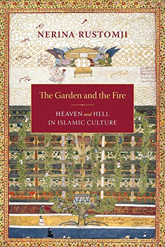 9780231140850: The Garden and the Fire – Heaven and Hell in Islamic Culture