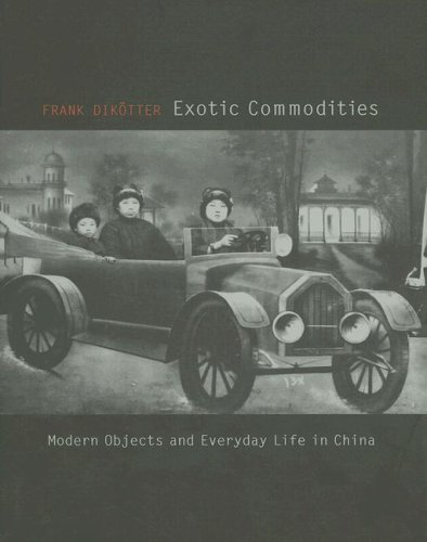 9780231141161: Exotic Commodities: Modern Objects and Everyday Life in China